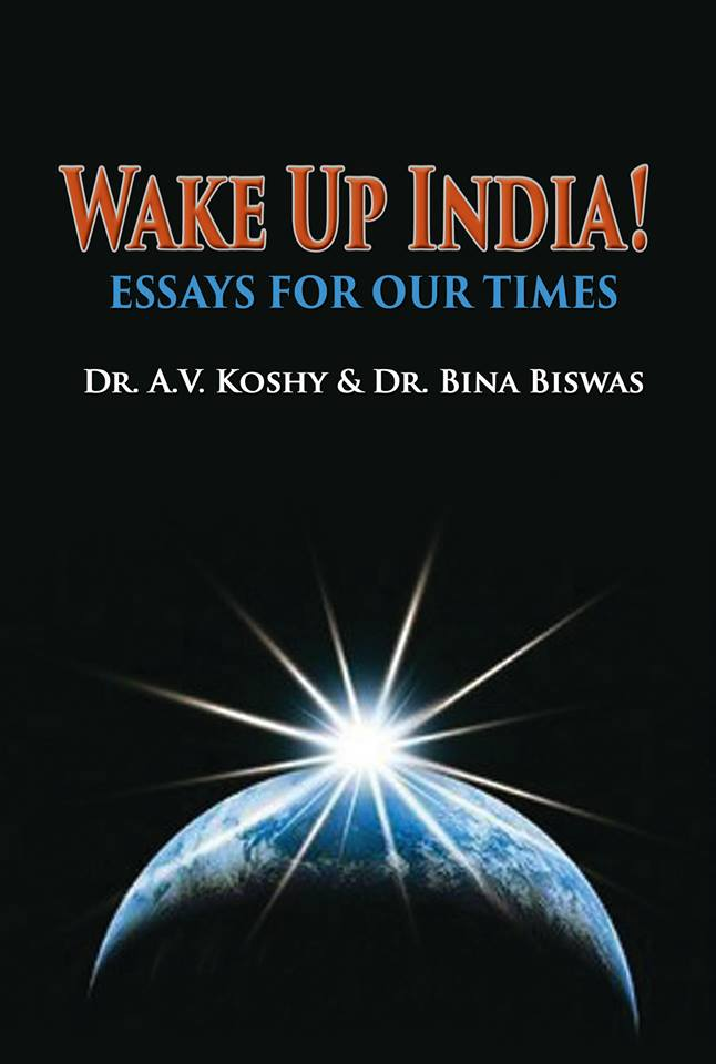 WAKE UP INDIA! Essays for our Times