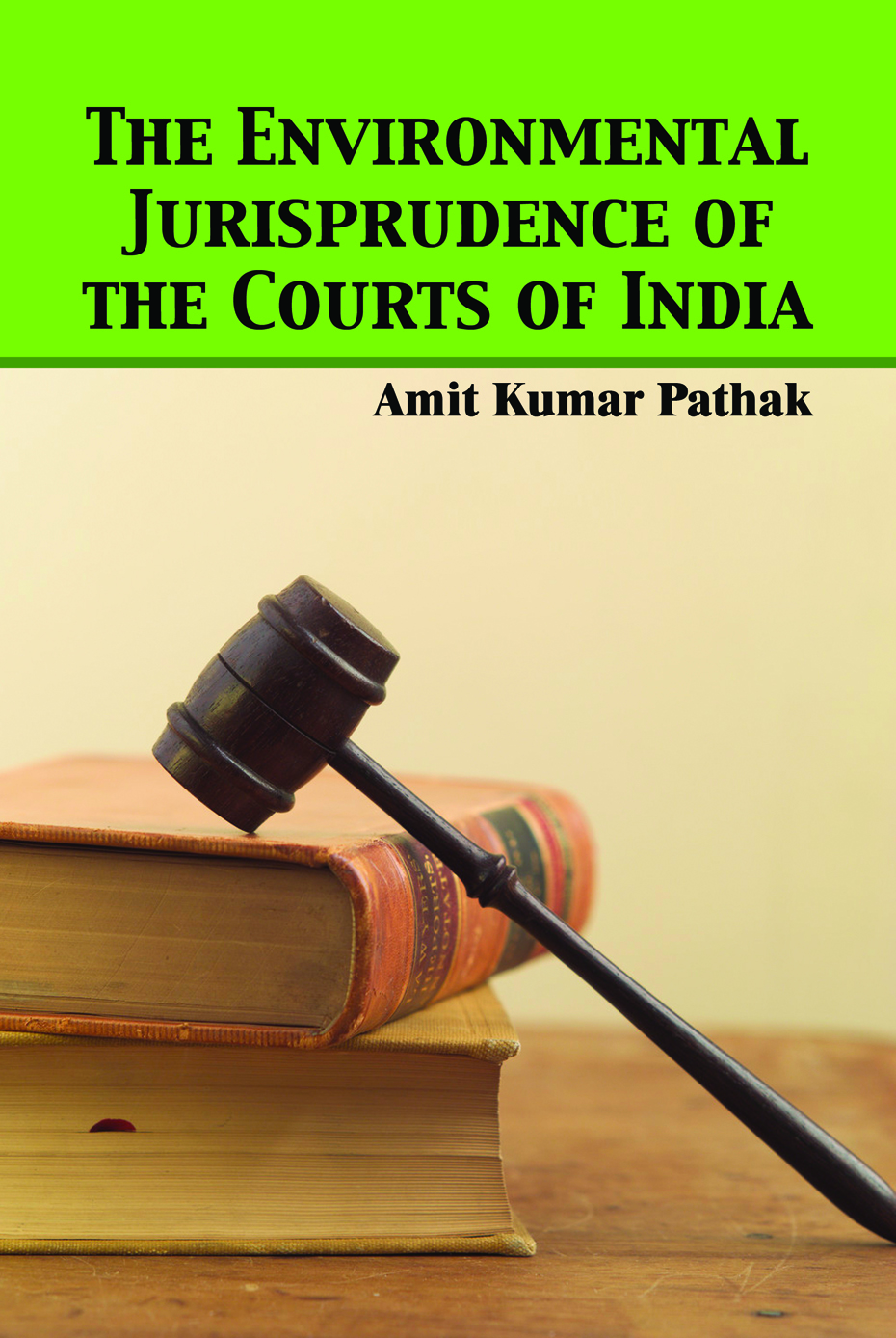 The Environmental Jurisprudence of the Courts of India
