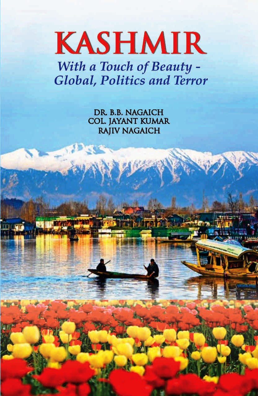 KASHMIR:With A Touch of Beauty-Global, Politics and Terror