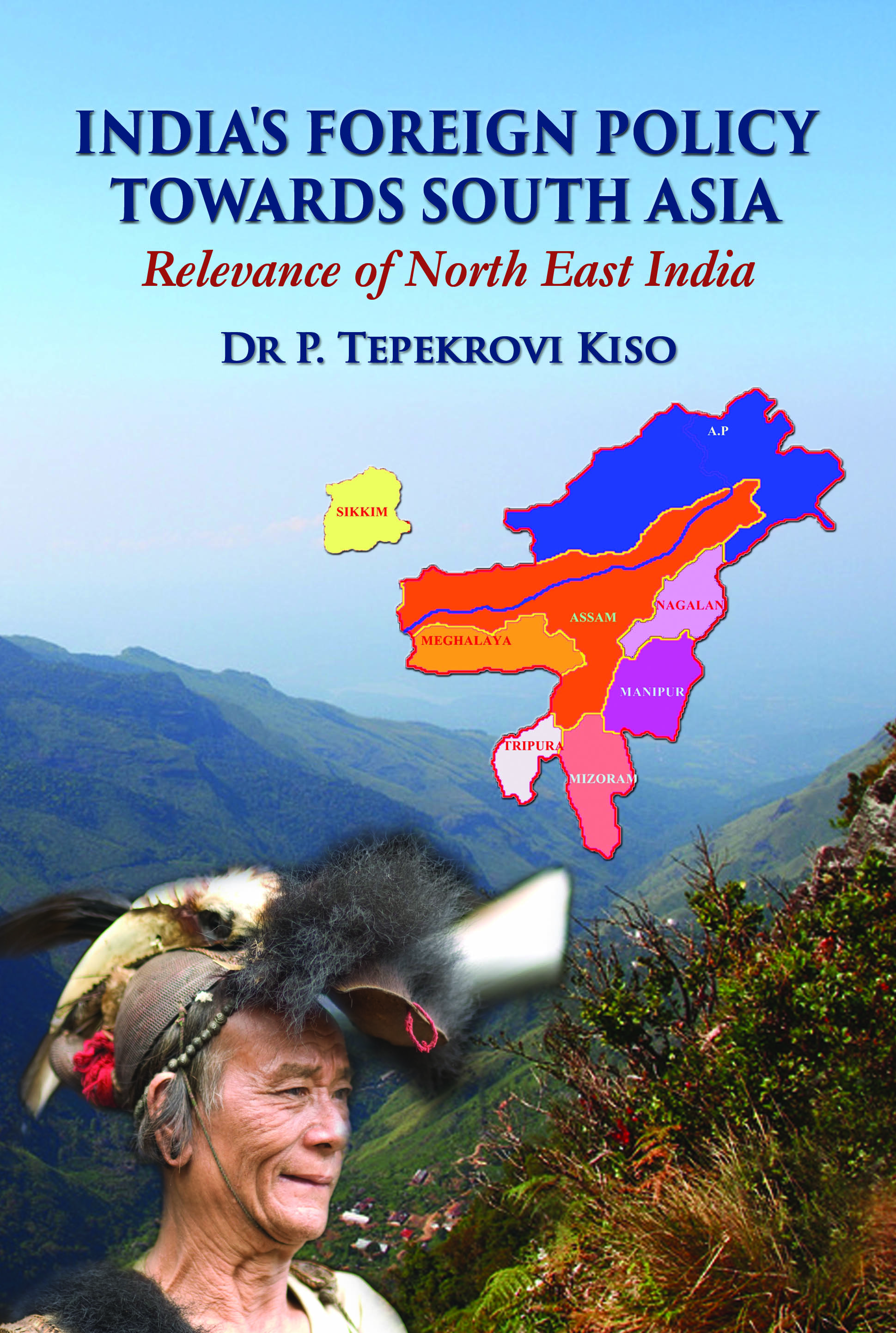 INDIA`S FOREIGN POLICY TOWARDS SOUTH ASIA : Relevance of North East India