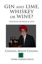 GIN and LIME WHISKEY or WINE ? : Veterans, Humour & Love