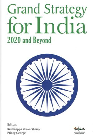 Grand Strategy for India : 2020 and Beyond