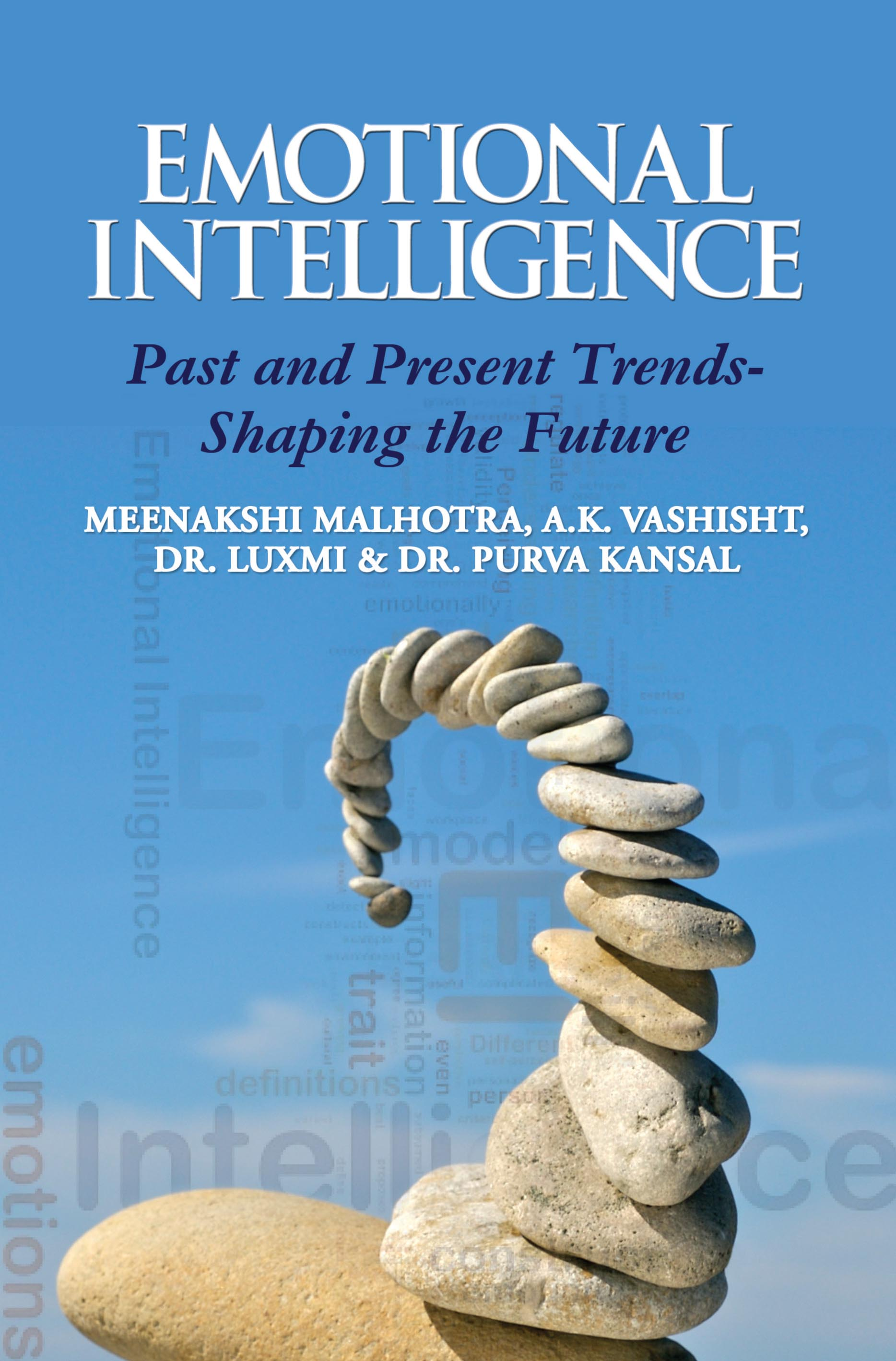 EMOTIONAL INTELLIGENCE: Past and Present Trends-Shaping the Future