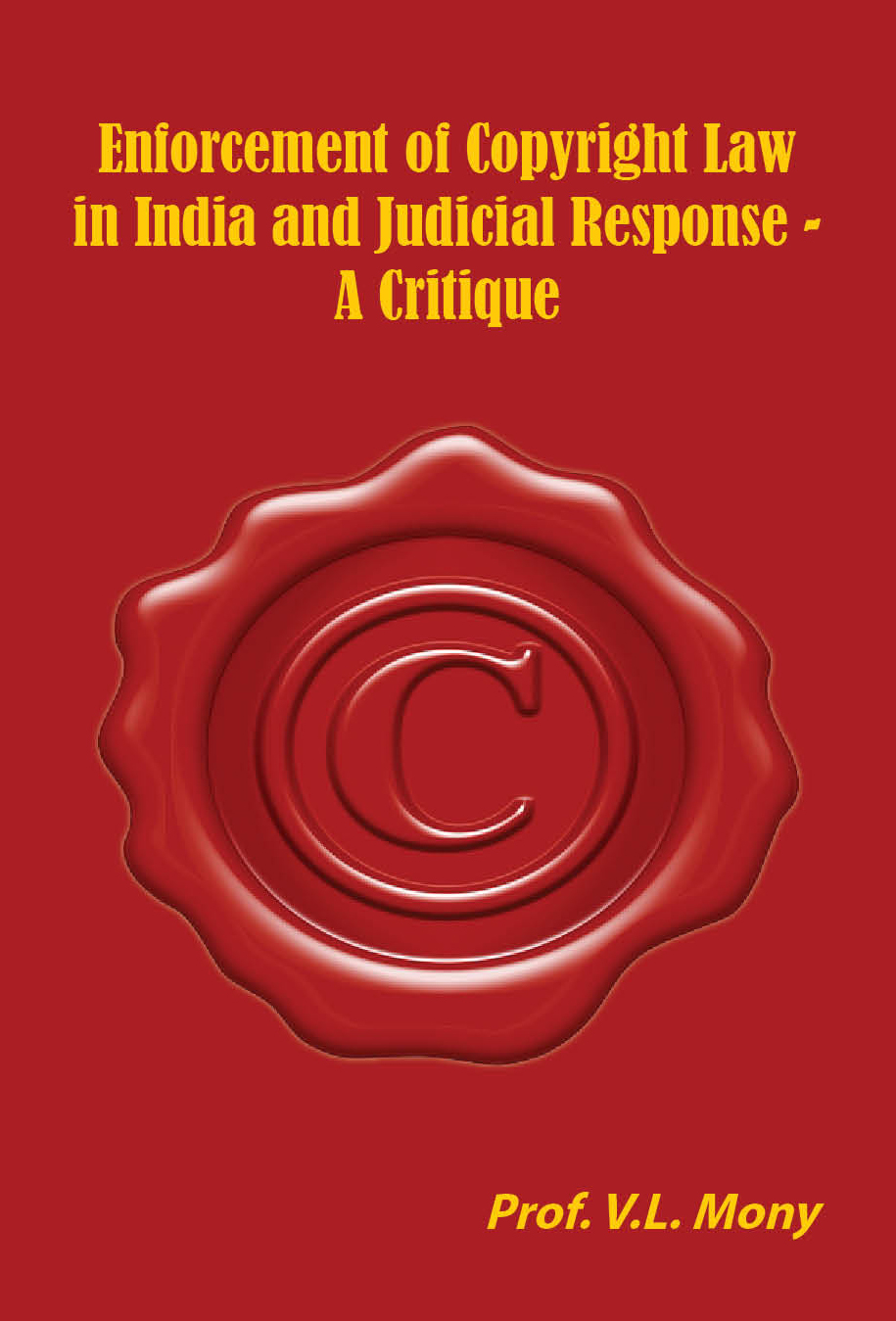 Enforcement of Copyright Law in India and Judicial Respose : A Critique