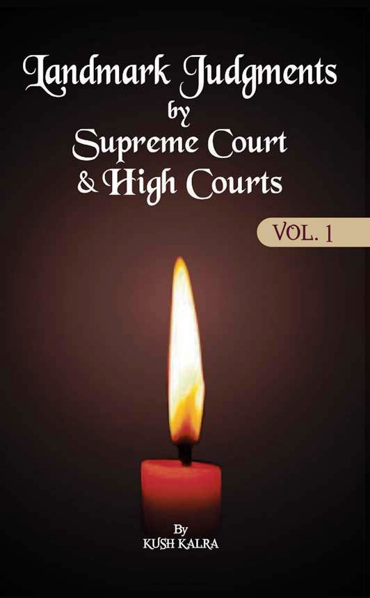 Landmark Judgments by Supreme Court and High Courts (Vol.1)