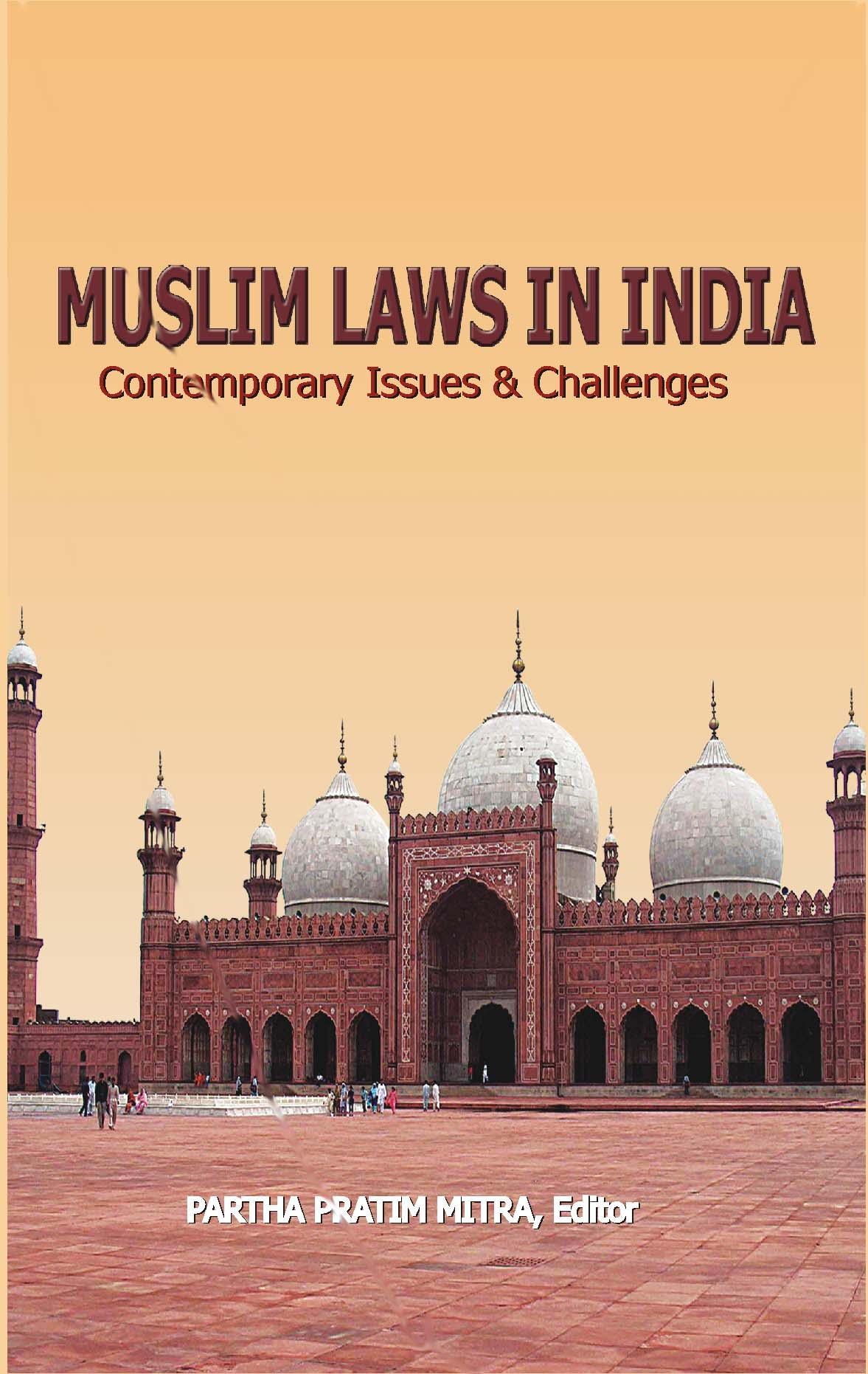 MUSLIM LAWS IN INDIA: Contemporary, Issues and Challenges
